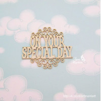 надпись On Your Special Day  8х7 см