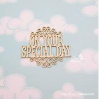 надпись On Your Special Day  8х7 см