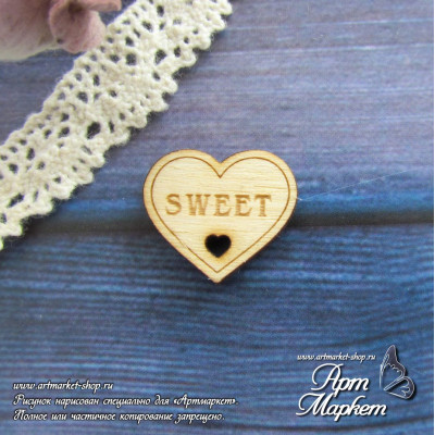 Сердце Sweet из фанеры  Размер 2х1,7 см