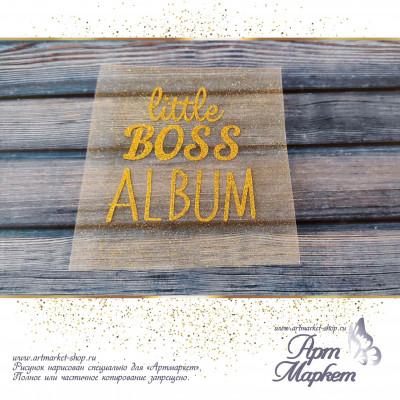 Надпись золотая Little boss album РАЗМЕР: 7x7,5 см